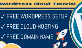 Free WordPress Cloud Hosting Tutorial