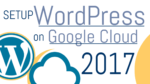 WordPress on Google Cloud Tutorial 2017