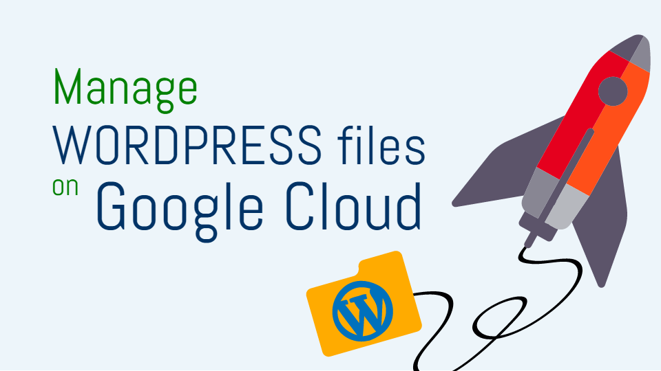 increase file upload size wordpress on google cloud