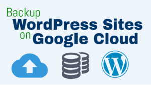 backup wordpress websites on google cloud