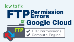 fix ftp permission errors google cloud