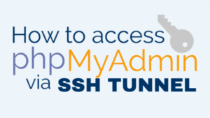 how to access phpmyadmin ssh via ssh tunnel