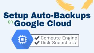 automatic snapshots backups google cloud